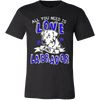 Image of All You Need Is Love and a Labrador - Vietees Shop Online