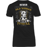 NEVER UNDERESTIMATE AN OLD WOMAN WITH A PITBULL - Vietees Shop Online