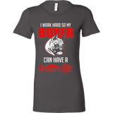 I Work Hard So My Boxer Can Have a Better Life - Vietees Shop Online