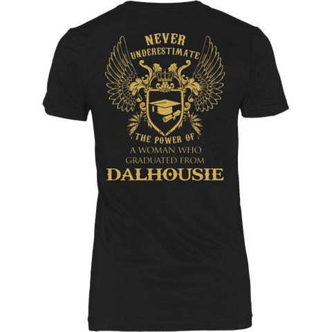 Never Underestimate The Power Of A Woman Who Graduated From Dalhousie University T-Shirt - Vietees Shop Online