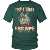 BIKER - IT IS MY ESCAPE FROM REALITY T-SHIRT - Vietees Shop Online