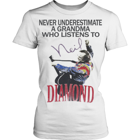Never underestimate a grandma who listens to Neil Diamond T-shirt - Vietees Shop Online