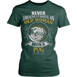 NEVER UNDERESTIMATE AN OLD WOMAN WITH A PUG - Vietees Shop Online