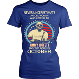 Never underestimate an old woman who listens to Jimmy Buffett and was born in October T-shirt - Vietees Shop Online