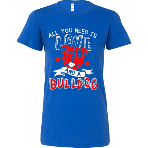 All You Need Is Love and a Bulldog - Vietees Shop Online