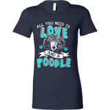 All You Need Is Love and a Poodle - Vietees Shop Online