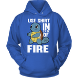 POKEMON SQUIRTLE USE SHIRT IN CASE OF FIRE HOODIE - Vietees Shop Online - 1