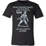 Never underestimate an old man who listens to Bruce Springsteen and was born in June T-shirt - Vietees Shop Online