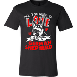 All You Need Is Love and a German Shepherd - Vietees Shop Online