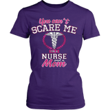 You can't scare me, I'm a Nurse and a Mom - Vietees Shop Online