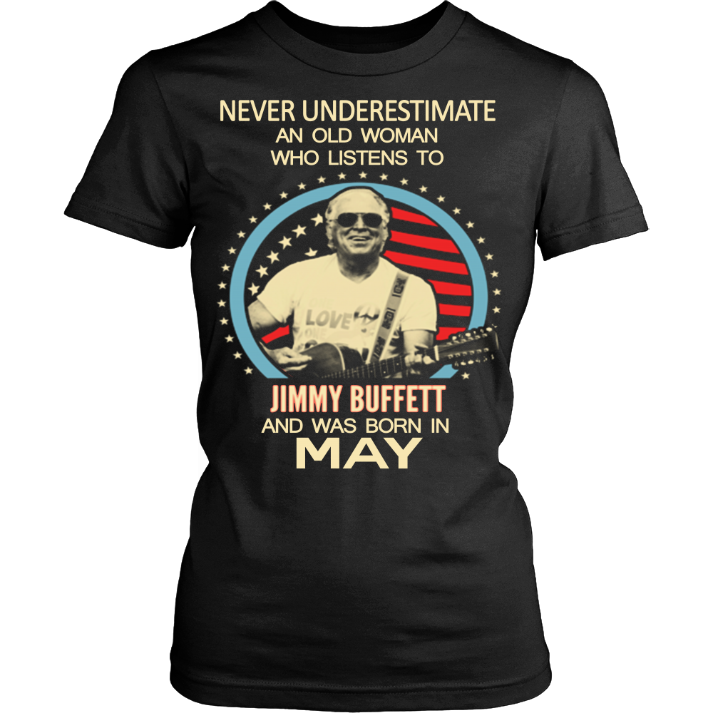 Never underestimate an old woman who listens to Jimmy Buffett and was born in May T-shirt - Vietees Shop Online