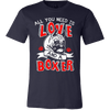 Image of All You Need Is Love and a Boxer - Vietees Shop Online