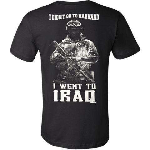 I didn't go to Harvard I went to Iraq - Vietees Shop Online