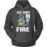 POKEMON SQUIRTLE USE SHIRT IN CASE OF FIRE HOODIE - Vietees Shop Online - 6
