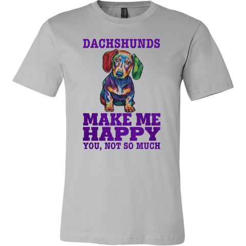 DACHSHUNDS MAKE ME HAPPY - Vietees Shop Online