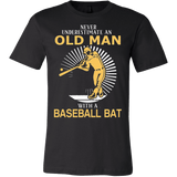 Never Underestimate An Old Man With A Baseball Bat - Vietees Shop Online