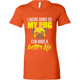 I Work Hard So My Pug Can Have a Better Life - Vietees Shop Online