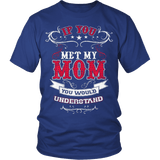 If You Met My Mom - Vietees Shop Online