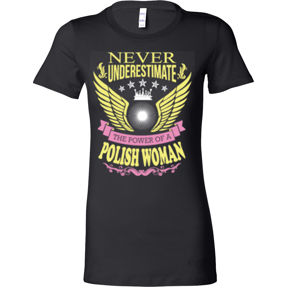 NEVER UNDERESTIMATE THE POWER OF POLISH WOMAN - Vietees Shop Online