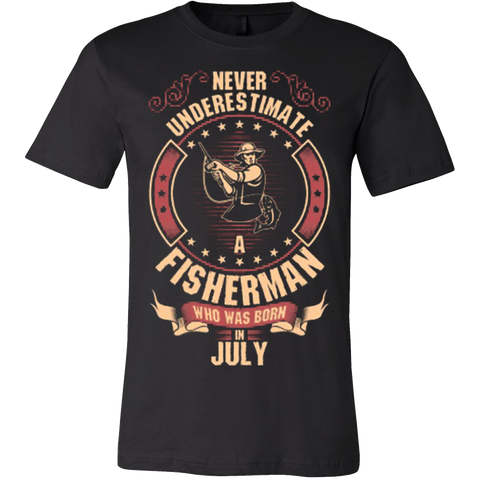 Never Underestimate A Fisherman Who Was Born In July T-shirt - Vietees Shop Online