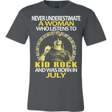 Never Underestimate a Woman who listens to Kid Rock and was born in July T-shirt - Vietees Shop Online
