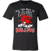 Image of All You Need Is Love and a Bulldog - Vietees Shop Online