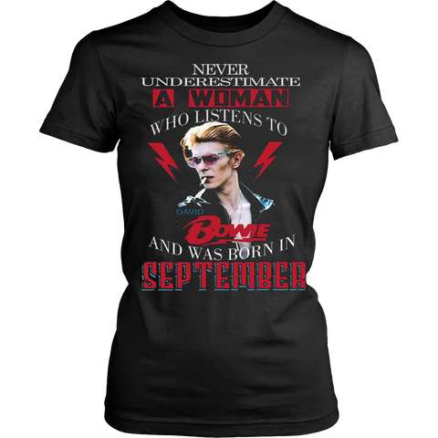 Never Underestimate A Woman Who Listens To David Bowie And Was Born In September Women T-shirt - Vietees Shop Online