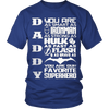 DADDY YOU ARE MY HERO - Vietees Shop Online