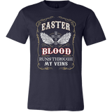 EASTER BLOOD RUNS THOUGH MY VEINS T-SHIRT - Vietees Shop Online