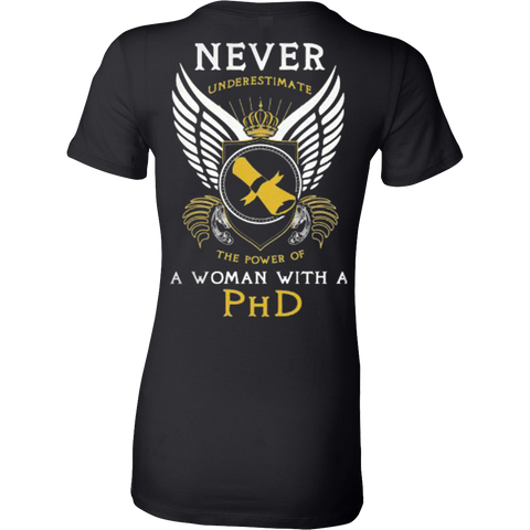 Never Underestimate the Power of a Woman with a PhD - Vietees Shop Online