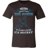 NEVER UNDERESTIMATE THE POWER OF A MAN PLAYING ICE HOCKEY - Vietees Shop Online