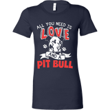 All You Need Is Love and a Pit Bull - Vietees Shop Online