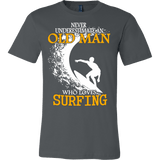 NEVER UNDERESTIMATE AN OLD MAN WHO LOVES SURFING T-SHIRT - Vietees Shop Online