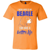 I Work Hard So My Beagle Can Have a Better Life - Vietees Shop Online