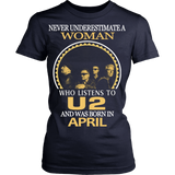 Never Underestimate a Woman who listens to U2 and was born in April T-shirt - Vietees Shop Online