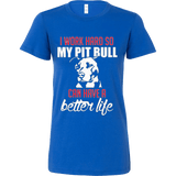 I Work Hard So My Pit Bull Can Have a Better Life - Vietees Shop Online