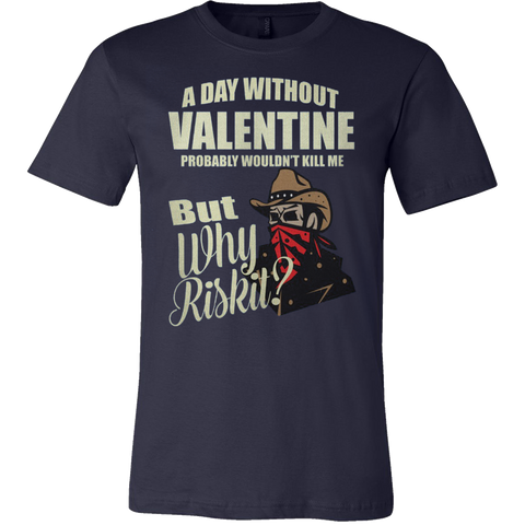 A DAY WITHOUT VALENTINE T-SHIRT