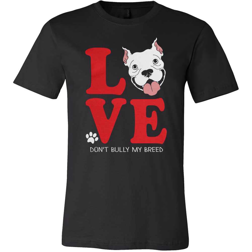 Pit Bull Love - Don't Bully My Breed - Vietees Shop Online