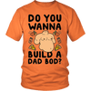 DO YOU WANNA BUILD A DAD BOD - Vietees Shop Online