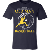 NEVER UNDERESTIMATE AN OLD MAN WITH A BASKETBALL T-SHIRT - Vietees Shop Online