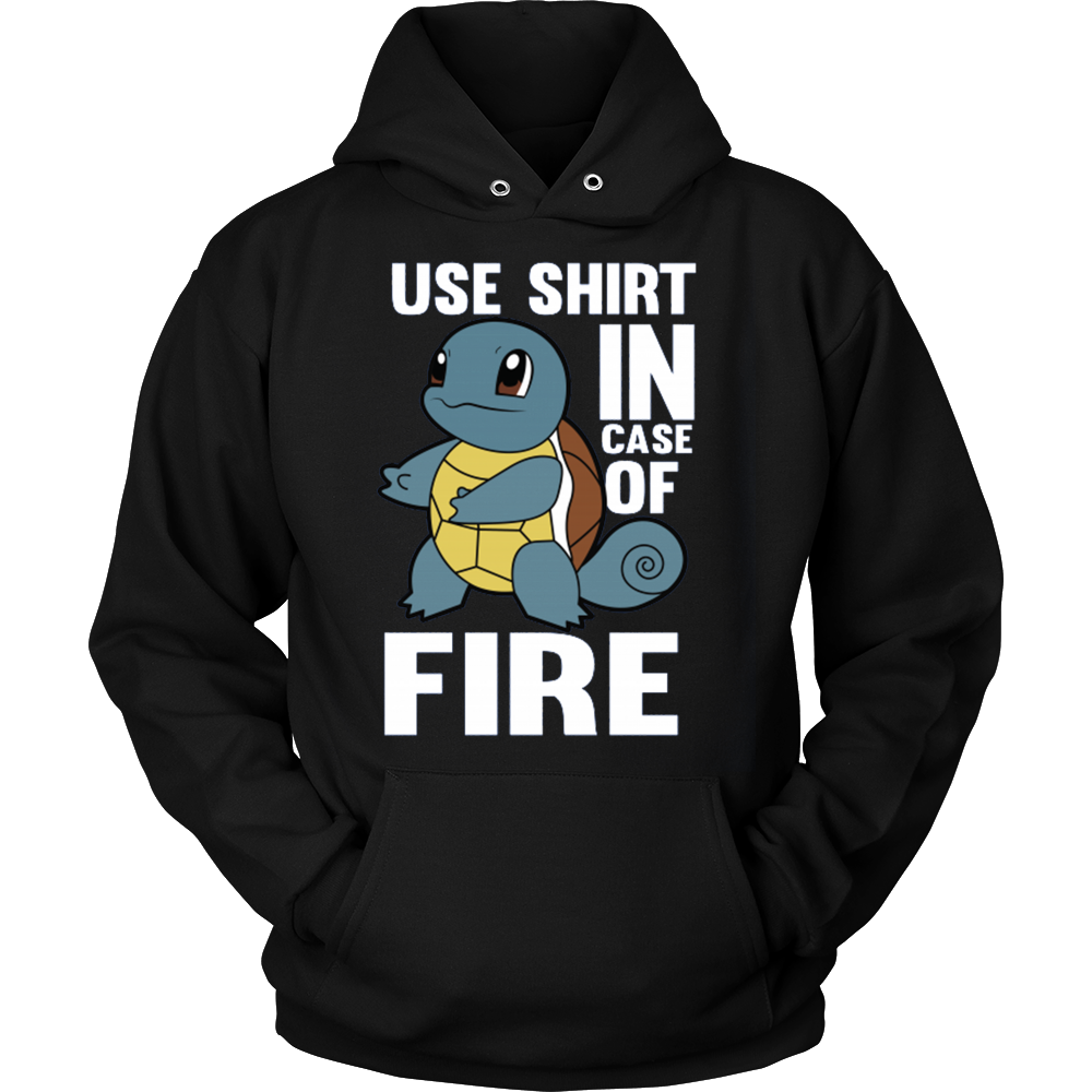 POKEMON SQUIRTLE USE SHIRT IN CASE OF FIRE HOODIE - Vietees Shop Online