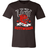 All You Need Is Love and a Rottweiler - Vietees Shop Online