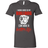 I Work Hard So My Bulldog Can Have a Better Life - Vietees Shop Online
