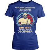 Never underestimate an old woman who listens to Jimmy Buffett and was born in December T-shirt - Vietees Shop Online