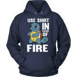POKEMON SQUIRTLE USE SHIRT IN CASE OF FIRE HOODIE - Vietees Shop Online - 5
