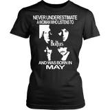 Never Underestimate a Woman who listens to the Beatles and was born in May T-shirt - Vietees Shop Online