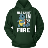 POKEMON SQUIRTLE USE SHIRT IN CASE OF FIRE HOODIE - Vietees Shop Online - 2