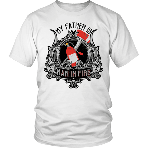 My Father is Man in Fire - Vietees Shop Online