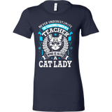 NEVER UNDERESTIMATE THE TENACIOUS POWER OF A TEACHER WHO IS ALSO A CAT LADY - Vietees Shop Online