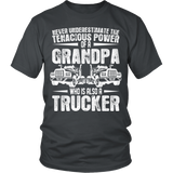 Never Underestimate Tenacious Power Truckr Grandpa - Vietees Shop Online